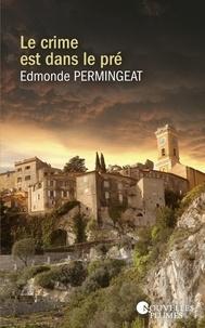 Edmonde Permingeat - Le crime est dans le pré.