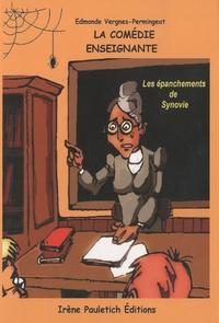 Edmonde Vergnes-Permingeat - La comédie enseignante - Les épanchements de Synovie.