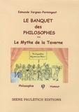 Edmonde Vergnes-Permingeat - Le banquet des philosophes - Ou Le Mythe de la Taverne.