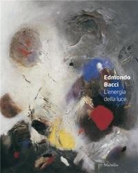 Edmondo Bacci - Energy and light.