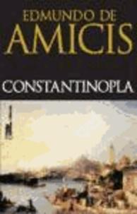 Edmondo De Amicis - Constantinopla.
