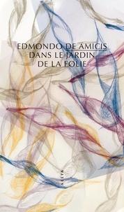 Edmondo De Amicis - Dans le jardin de la folie.