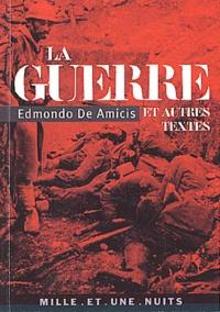 Edmondo De Amicis - La Guerre et autres textes.