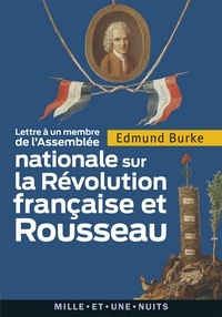 Edmund Burke - Lettre à un membre de l'Assemblée nationale - sur la Révolution française et Rousseau.