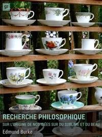 Edmund Burke et Lagentie de Lavaisse - Recherche philosophique sur l'origine de nos idées du sublime et du beau - Traité d'esthétique innovant.
