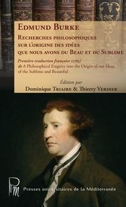 Edmund Burke - Recherches philosophiques sur l'origine des idées que nous avons du Beau et du Sublime.