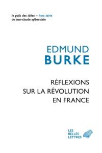 Edmund Burke - Réflexions sur la Révolution en France.