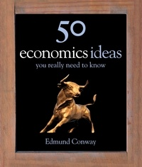 Edmund Conway - 50 Economics Ideas You Really Need to Know.