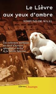 Le Lièvre aux yeux d'ambre - Edmund De Waal |