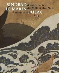 Edmund Dulac - Sindbad le marin et autres contes des Mille et Une Nuits illustrés par Edmund Dulac - D'après l'édition Piazza de 1919.