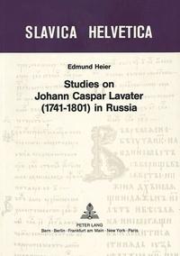 Edmund heier Prof. - Studies on Johann Caspar Lavater (1741-1801) in Russia.