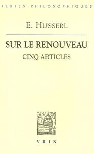 Edmund Husserl - Cinq articles sur le renouveau.