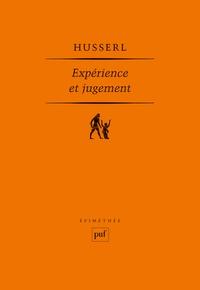 Expérience et jugement- Recherches en vue d'une généalogie de la logique - Edmund Husserl |