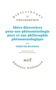 Edmund Husserl et Jean-François Lavigne - Idées directrices pour une phénoménologie pure et une philosophie phénoménologique.