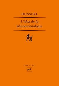 Edmund Husserl - L'idée de la phénoménologie - Cinq leçons.
