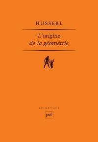 L'origine de la géométrie - Edmund Husserl |