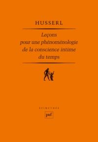 Edmund Husserl - Leçons pour une phénoménologie de la conscience intime du temps.