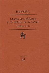 Edmund Husserl - Leçons sur l'éthique et la théorie de la valeur (1908-1914).
