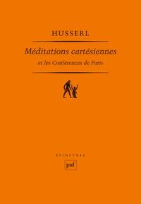 Edmund Husserl - Méditations cartésiennes. et Les conférences de Paris.