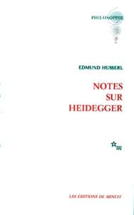 Edmund Husserl - Notes sur Heidegger.