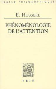 Edmund Husserl - Phénoménologie de l'attention.