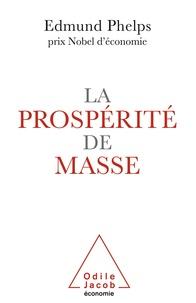 Edmund Phelps - La prospérité de masse.