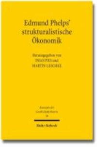 Edmund Phelps' strukturalistische Ökonomik.