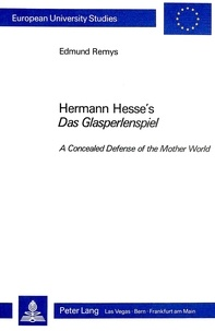 "Edmund Remys - Hermann Hesse's Das Glasperlenspiel"" - A Concealed Defense of the Mother World."