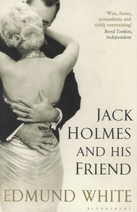 Edmund White - Jack Holmes and his Friend.