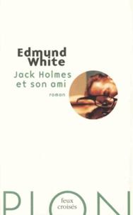 Edmund White - Jack Holmes et son ami.