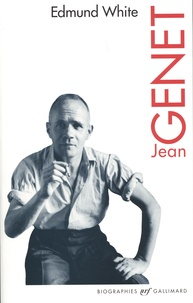 Edmund White - Jean Genet.