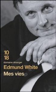 Edmund White - Mes vies.