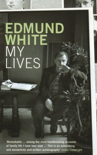 Edmund White - My Lives.