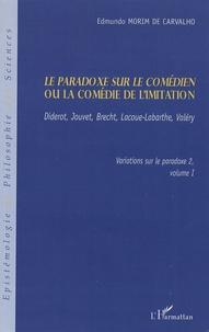 Edmundo Morim de Carvalho - Le paradoxe sur le comédien ou la comédie de l'imitation - Diderot, Jouvet, Bretch, Lacoue-Labarthe, Valéry.