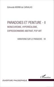 Edmundo Morim de Carvalho - Variations sur la paradoxe 7 - Paradoxes et peinture Volume 2, Monochromie, hyperréalisme, expressionnisme abstrait, Pop Art.