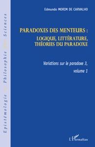 Edmundo Morim de Carvalho - Variations sur le paradoxe 3 - Paradoxes des menteurs. Volume 1, logique, littérature, théorie du paradoxe.