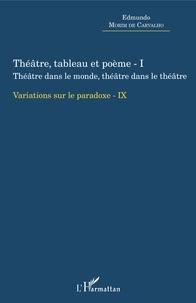 Variations sur le paradoxe 9 - Théâtre, tableau et poème - Tome 1, Théâtre dans le monde, théâtre dans le théâtre.pdf