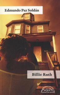 Edmundo Paz-Soldan - Billie Ruth.