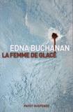 Edna Buchanan - La femme de glace.