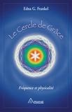Edna Frankel et Michel Saint-Germain - Le cercle de grâce - Fréquence et physicalité.