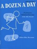 Edna-Mae Burnam - A Dozen a Day - Pre-Practice Technical Exercises for the Piano - Book 1, Primary.