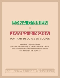 Edna O'Brien - James & Nora - Portrait de Joyce en couple.