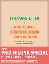 Edna O'Brien - La maison du splendide isolement.