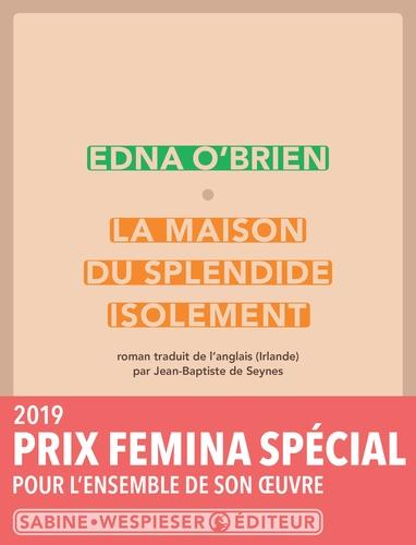 Edna O'Brien - La maison du splendide isolement.
