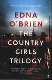 Edna O'Brien - The Country Girls Trilogy - The Country Girls ; The Lonely Girl ; Girls in their Married Bliss.