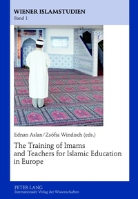 Ednan Aslan et Zsofia Windisch - The Training of Imams and Teachers for Islamic Education in Europe.