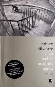 Edney Silvestre - Se eu fechar os olhos agora.