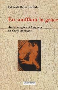 Edoarda Barra-Salzédo - En soufflant la grâce - Ames, souffles et humeurs en Grèce ancienne.