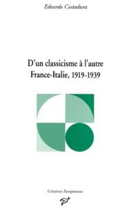 Edoardo Costadura - D'un classicisme à l'autre, France-Italie, 1919-1939.