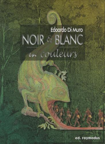 Edoardo Di Muro - Noir et blanc en couleurs.